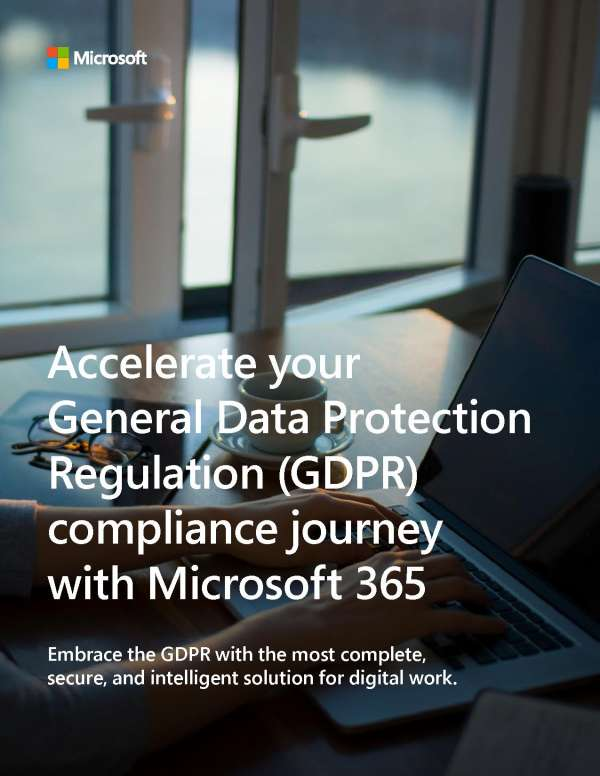 Accelerate your GDPR compliance journey with Microsoft 365